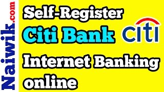 How to Self-Register for Citi Bank Internet Banking online