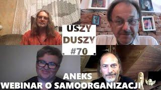 Uszy Duszy #70 WEBINAR O SAMOORGANIZACJI – ANEKS