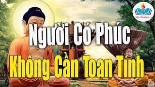 Người Có Phúc Không Cần Toan Tính - Lời Phật Dạy Về Nhân Quả Nghiệp Báo Đời Người