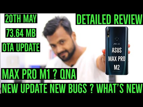 ZenFone Max Pro M2 | 20th May Latest OTA Update Detailed Review | Max Pro M1 Next OTA ?
