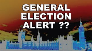 Are You Ready For A General Election?!