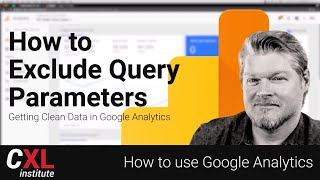 How to use Google Analytics - Get Clean Data! How to exclude url query parameters in Analytics