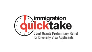 AILA Quicktake #293 – Court Grants Preliminary Relief for Diversity Visa Applicants