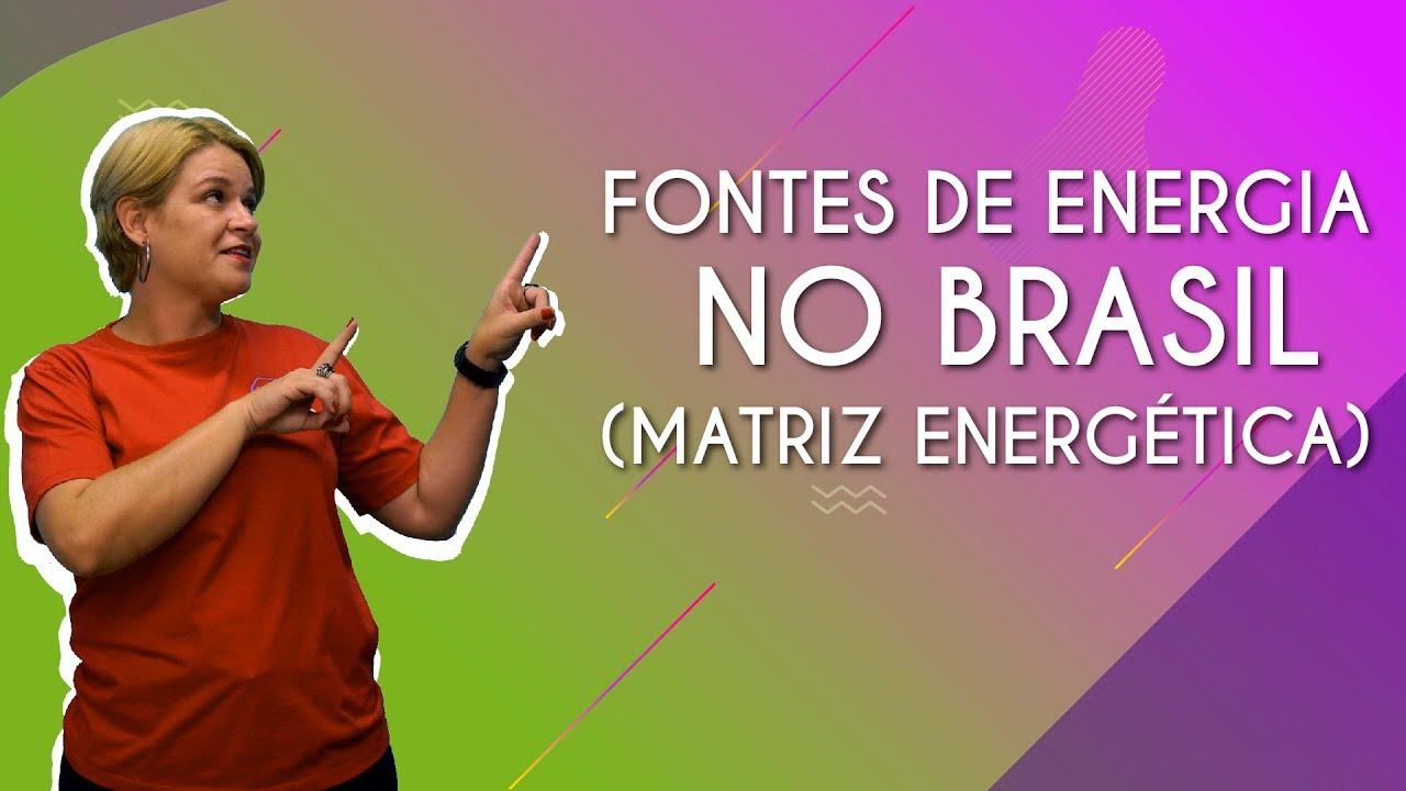Fontes de energia no Brasil (matriz energética)