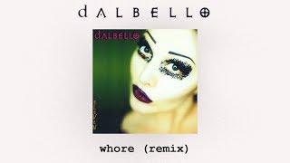 Dalbello - Whore (Remix)