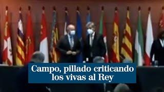 """Juan Carlos Campo, pillado criticando el ¡Viva el Rey! en el acto de Barcelona: """"Se han pasado"""""""