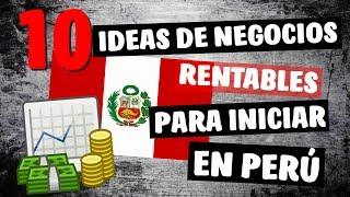 💡 10 Ideas de Negocios Rentables en PERÚ este 2019