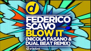 Federico Scavo   Blow It (Nicola Fasano & Dual Beat Remix)
