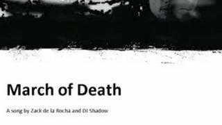 March of Death - Zack de la Rocha and DJ Shadow