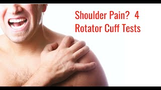 Shoulder Pain: 4 Rotator Cuff Tests