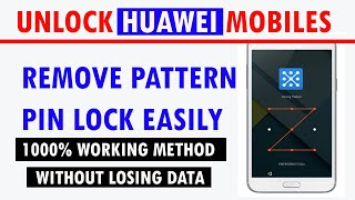 How to unlock huawei without losing data | Unlock Pattern or Pin Without Factory Reset