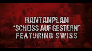 RANTANPLAN Feat. Swiss   Scheiss Auf Gestern | Drakkar Entertainment 2019