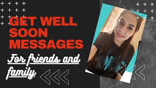 Get well soon messages for friends and family || Best Get well soon wishes ||