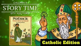 Patrick - Patron Saint of Ireland ~ READ ALOUD | Story time with Ann Marie