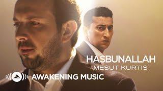 Mesut Kurtis - Hasbunallah (Official Music Video) | مسعود كُرتِس - حسبنا الله