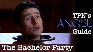 The Bachelor Party • S01E07 • TPN's Angel Guide