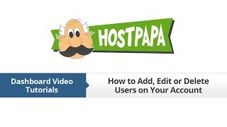 HostPapa Dashboard: How to Add Edit or Delete Users
