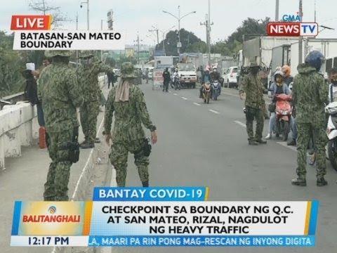 [GMA]  BT: Checkpoint sa boundary ng QC at San Mateo, Rizal, nagdulot ng heavy traffic