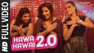 """""""Hawa Hawai 2.0"""" Full Video Song   Tumhari Sulu   Vidya"""