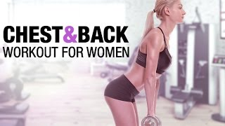 Chest and Back Workout for Women (QUICK EFFECTIVE MOVES!!)