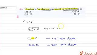 Number of `pi` electrons present in naphthalene is :