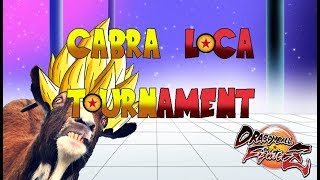 CABRA LOCA TOURNAMENT: DRAGON BALL FIGHTERZ