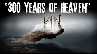 Creepypasta - 300 Years of Heaven was a Punishment [CZ]
