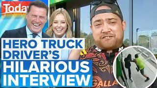 Hero truck driver has hosts in stitches | Today Show Australia