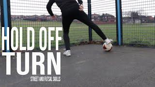 Hold Off Turn   Street and Futsal Skills