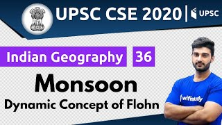 10:00 AM - UPSC CSE 2020 | Indian Geography by Sumit Sir | Monsoon (Dynamic Concept of Flohn)