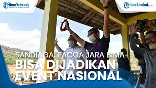 Kunjungi Bima Bersama Atta dan Aurel, Sandiaga Uno: Pacoa Jara Bisa Dijadikan Pariwisata Nasional