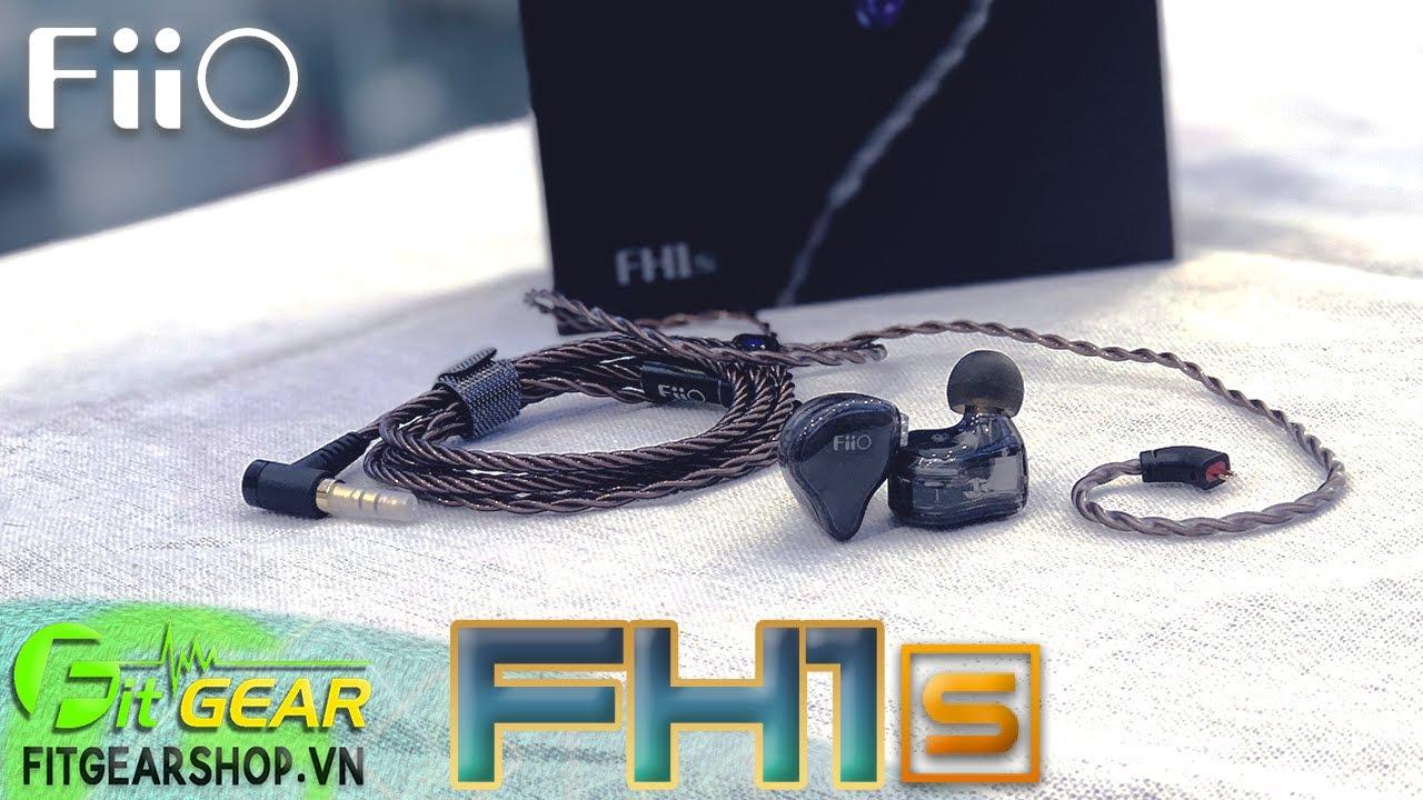 FiiO FH1s   Siêu Phẩm Dual Driver - Chất Âm Siêu Hay - Giá BẤT NGỜ