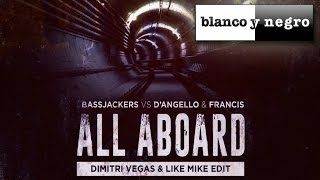 Bassjackers vs D'Angello & Francis - All Aboard (Dimitri Vegas & Like Mike Edit) - Official Audio
