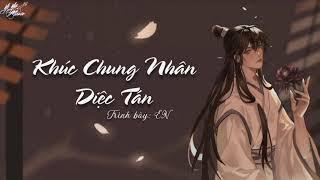 [Vietsub+Pinyin] Khúc Chung Nhân Diệc Tán(Nhạc Tàn Người Cũng Tản) - EN    曲終人亦散 - EN