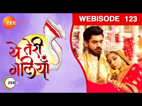 Yeh Teri Galliyan - Episode 123 - Jan 7, 2018 - We