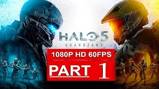 Halo 5 Gameplay Walkthrough Part 1 [1080p HD 60FPS] SPOILERS Halo 5 Guardians Campaign No Commentary