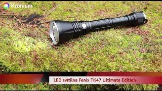 Fenix TK47 + TK47 Ultimate Edition