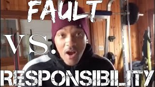 Fault v. Responsibility a Manifesto by Will Smith