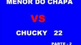 MENOR DO CHAPA VS CHUCK 22 PARTE 2 O MELHOR ( INTEIRO )