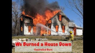 Burning A House Down - With Firefighters