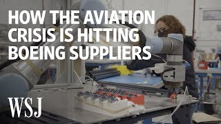 How Boeing Suppliers Plan to Survive the Aviation Crisis | WSJ
