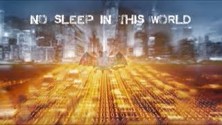 Lyric Music Video - No Sleep In This World
