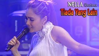 Nella Kharisma    TIADA YANG LAIN   |   Official Video