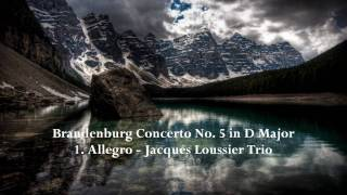 Brandenburg Concerto #5 in D Major - 1. Allegro - Jacques Loussier Trio