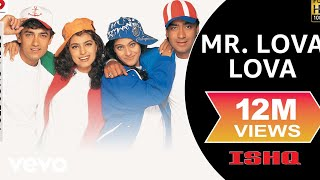 Ishq - Mr. Lova Lova Video | Aamir Khan, Kajol, Ajay, Juhi