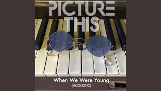 When We Were Young (Acoustic)