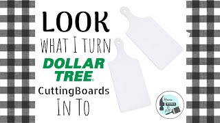 LOOK What I Do With Dollar Tree Cutting Boards  Dollar Tree DIY