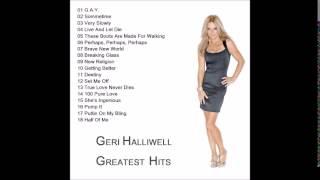 Geri Halliwell - Greatest Hits (1999 - 2013 Full)