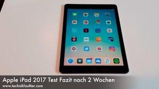 Apple iPad 2017 Test Fazit nach 2 Wochen