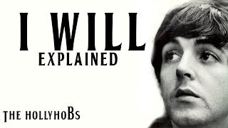 The Beatles - I Will (Explained) The HollyHobs